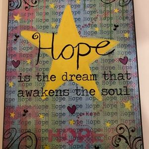 """Hope is the dream that awakens the soul"""